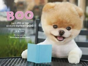 Boo : The Life of the World's Cutest Dog by J. H. Lee - HC
