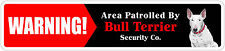 "*Aluminum* Warning Area Patrolled By Bull Terrier4""x18"" Metal Novelty Sign"