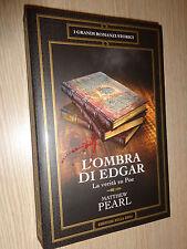 LIBRO N° 29 L'OMBRA DI EDGAR LA VERITA' SU POE MATTHEW PEARL I I GRANDI ROMANZI