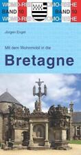 Mit dem Wohnmobil in die Bretagne von Jürgen Engel (2016, Taschenbuch)