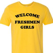 Welcome Freshmen Girls T-Shirt College Party School University Frat Iowa Meme