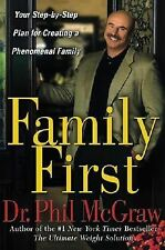 Family First: Your Step-by-Step Plan for Creating a Phenomenal Family, Dr. Phil