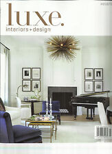 LUXE, INTERIORS + DESIGN,     HOUSTON    VOLUME,12    ISSUE 3   SUMMER, 2014