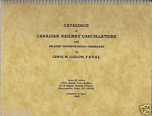 """""""Catalogue of Canadian Railway Cancellations & Related Transportation Postmarks"""""""