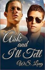 ASK AND I'LL TELL by W.S. Long EROTIC GAY CONTEMPORARY MILITARY ROMANCE  *NEW*