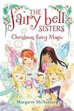 The Fairy Bell Sisters #6: Christmas Fairy Magic by McNamara, Margaret