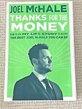Thanks for the Money-How to Use My Life Story to Become the Best Joel Mchale NEW