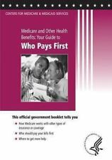 Medicare and Other Health Benefits: Your Guide to Who Pays First by U. S....