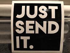 "4"" JUST SEND IT. Vinyl Decal Drift Drag Track Car Decal Sticker Window COLORS"