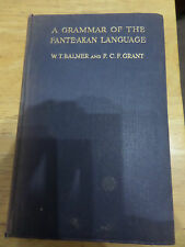 A GRAMMAR OF THE FANTE-AKAN LANGUAGE by W T BALMER and F C F GRANT 1929 -