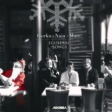 GORKA, NAIA & MARC - EGUBERRI SONGS - CHANTS DE NOËL BASQUES - NEUF NEW NEU