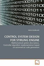 Control System Design For Stirling Engine: Mathematical System Description, C...