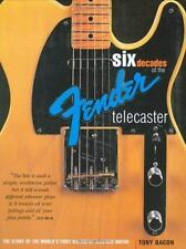 Six Decades of the Fender Telecaster: The Story of the World's First Solidbody E