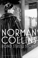 Bond Street Story: By Collins, Norman
