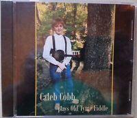 Caleb Cobb Plays Old Tyme Fiddle ~ Bluegrass ~ Folk ~ CD Album ~ New