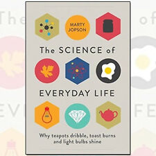 The Science of Everyday Life: Why Teapots Dribble Book By Marty Jopson, NEW