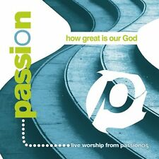 Passion, How Great is Our God (Enhanced CD 2005) ** BRAND NEW & SEALED **