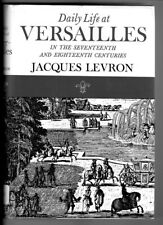 Daily Life at Versailles in the Seventeenth and Eighteenth Centuries,