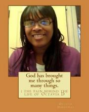 God Has Brought Me Through So Many Things : : the Pain Behind the Life of...