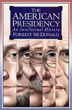 The American Presidency: An Intellectual History by McDonald, Forrest
