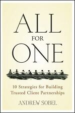 All For One: 10 Strategies for Building Trusted Client Partnerships Sobel, Andr