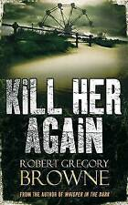 Kill Her Again,ROBERT GREGORY BROWNE,New Book mon0000092996