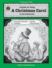 Literature Units: A Guide for Using a Christmas Carol in the Classroom Teacher