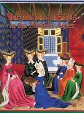 Women and Girls in the Middle Ages (Medieval World)