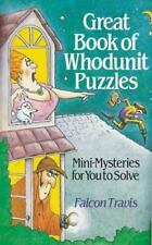 Great Book of Whodunit Puzzles : Mini-Mysteries for You to Solve by Falcon...