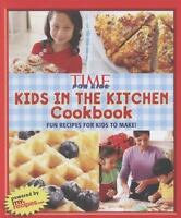 TIME for Kids Kids in the Kitchen Cookbook: Fun recipes for kids to make! The Ed