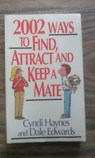 2002 WAYS TO FIND ATTRACT AND KEEP A MATE, HAYNES, EDWARDS, 1996 PAPERBACK