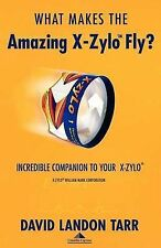 NEW What Makes the Amazing X-Zylo Fly? by David Landon Tarr