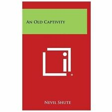An Old Captivity (Hardback or Cased Book)