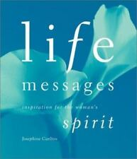 Life Messages : Inspiration for the Woman's Spirit by Josephine Carlton (2002, …
