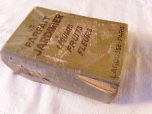 Ancien livre de Jardinage, 1930, Le Parfait Jardinier, Larousse, 444 pages