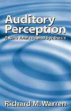 Auditory Perception: A New Analysis and Synthesis by Warren, Richard M.