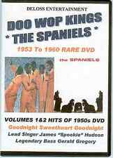 THE SPANIELS DVD 1953 To1960 MEGA RARE OLD SCHOOL DOO WOP GOLD ROCK N ROLL