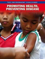 Promoting Health, Preventing Disease (The Environment Challenge),Vickers, Rebecc