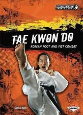 Tae Kwon Do: Korean Foot and Fist Combat (Martial Arts Sports Zone)