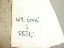 Free personalizing New machine embroidered Bowling Towel Will bowl for BEER! :-)