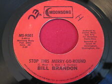 SOUL 45 - BILL BRANDON - STOP THIS MERRY-GO-ROUND - MOOONSONG MS-9001