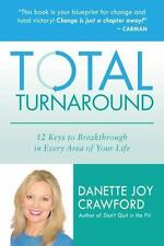 Total Turnaround: 12 Keys to Breakthrough in Every Area of Your Life