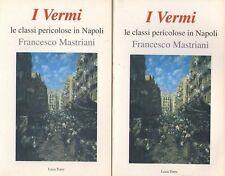 FRANCESCO MASTRIANI - I VERMI. LE CLASSI PERICOLOSE IN NAPOLI - 2 volumi