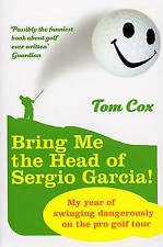 Very Good, Bring Me the Head of Sergio Garcia, Cox, Tom, Book