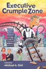 Executive Crumple Zone, Sisti, Michael A., New Book