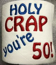 'Holy Crap You're 50' Novelty Embroidered toilet roll *ideal gift* 50th Birthday