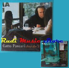 CD singolo GATTO PANCERI dove dov'è PROMO CARDSLEEVE SIGILLATO 563 602 2(S20)