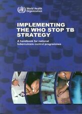 Implementing the WHO Stop TB Strategy: A Handbook for National Tuberculosis