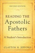 Reading the Apostolic Fathers : A Student's Introduction by Clayton N....