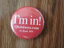 "I'm In Q Kindness.Com St. Paul MN 1"" Pinback Pin Back"